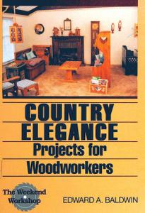 Country Elegance: Projects for Woodworkers