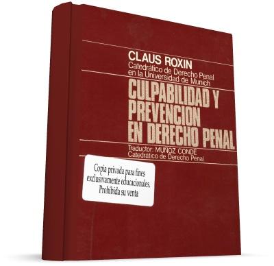 Culpabilidad y prevencion en derecho penal - Claus Roxin