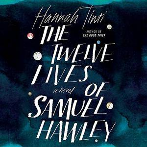 The Twelve Lives of Samuel Hawley [Audiobook]