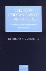 The New German Law of Obligations: Historical and Comparative Perspectives