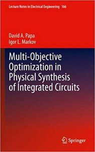 Multi-Objective Optimization in Physical Synthesis of Integrated Circuits