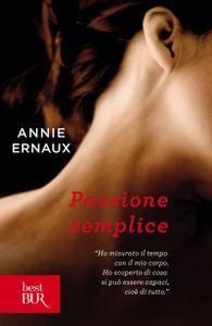 Annie Ernaux - Passione semplice