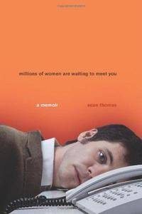 Millions of women are waiting to meet you : a story of life, love and Internet dating