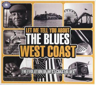 Various Artists - Let Me Tell You About The Blues - West Coast: The Evolution Of West Coast Blues (2010) {3 CD Box Set}