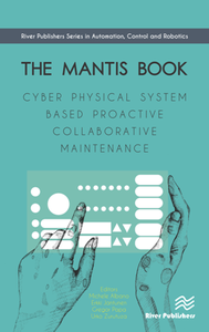 The MANTIS Book : Cyber Physical System Based Proactive Collaborative Maintenance