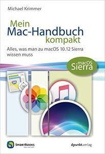 Mein Mac-Handbuch kompakt: Alles, was man zu macOS 10.12 Sierra wissen muss