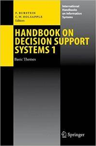 Handbook on Decision Support Systems 1: Basic Themes (Repost)