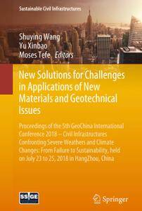 New Solutions for Challenges in Applications of New Materials and Geotechnical Issues (Repost)
