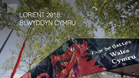 S4C - Lorient 2018: Blwyddyn Cymru
