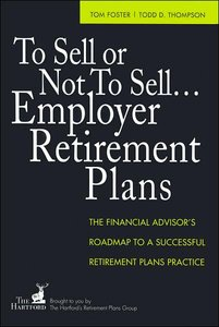 To Sell or Not to Sell...Employer Retirement Plans: The Financial Advisor's Roadmap to a Successful Retirement Plans (repost)