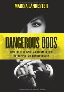 Dangerous Odds: My Secret Life Inside an Illegal Billion Dollar Sports Betting Operation (Repost)