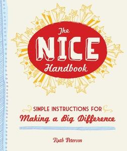 «The Nice Handbook: Simple Instructions for Making a Big Difference» by Ruth Peterson