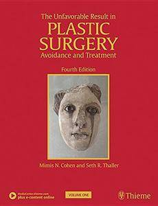 The Unfavorable Result in Plastic Surgery: Avoidance and Treatment, 4th Edition