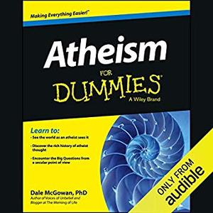 Atheism for Dummies [Audiobook]