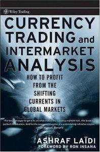Currency Trading and Intermarket Analysis: How to Profit from the Shifting Currents in Global Markets [repost]