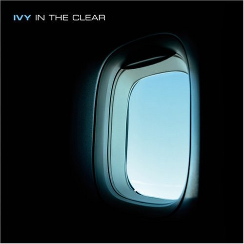 Ivy – In The Clear (2005)