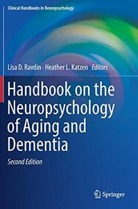Handbook on the Neuropsychology of Aging and Dementia, 2nd Edition (Repost)
