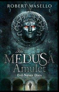 Robert Masello - The Medusa Amulet
