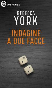 Rebecca York - Indagine a due facce