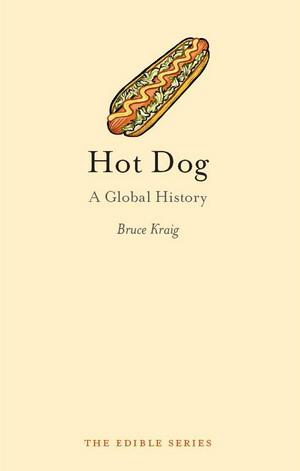 Hot Dog: A Global History