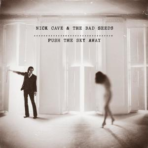 Nick Cave & The Bad Seeds - Push the Sky Away (2013) [Official Digital Download]