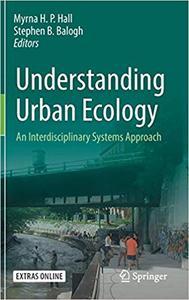 Understanding Urban Ecology: An Interdisciplinary Systems Approach