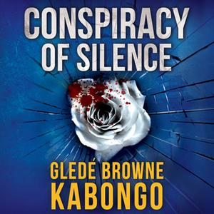 «Conspiracy of Silence: A gripping psychological thriller with a brilliant twist» by Gledé Browne Kabongo