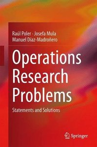 Operations Research Problems: Statements and Solutions