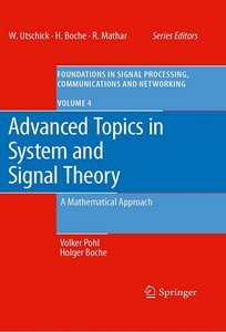 Advanced Topics in System and Signal Theory: A Mathematical Approach (repost)