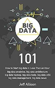 Big Data 101: How to Start big data in Less Than an Hour