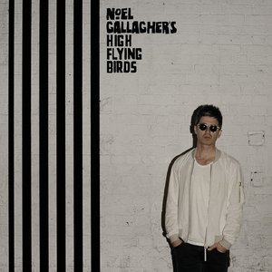 Noel Gallagher's High Flying Birds - Chasing Yesterday {Deluxe Edition} (2015) [Official Digital Download]