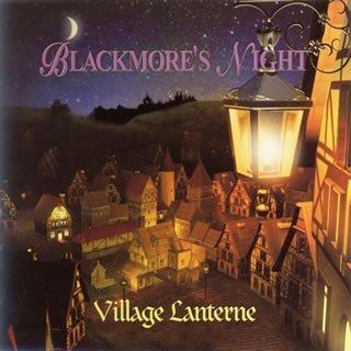 Blackmore`s Night: Village Lanterne (Japan Version) 2006