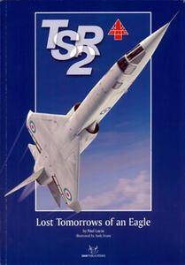TSR-2: Lost Tomorrows of an Eagle