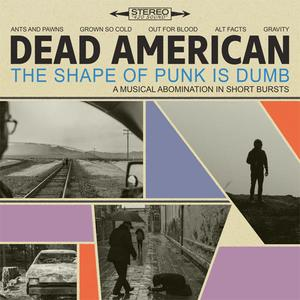 Dead American - The Shape of Punk Is Dumb (EP) (2018)