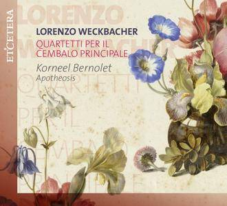 Lorenzo Weckbacher - Quartetti Per Il Cembalo Principale - Korneel Bernolet & Apotheosis (2017) {Et'cetera KTC 1581}