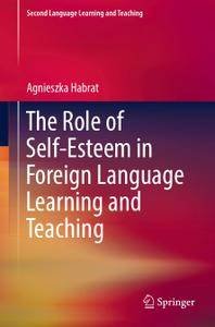 The Role of Self-Esteem in Foreign Language Learning and Teaching