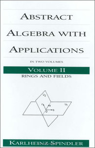 Abstract Algebra with Applications, Volume 2: Rings and Fields