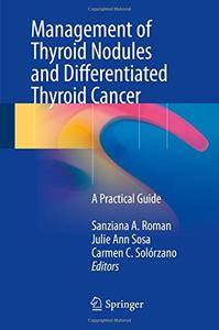 Management of Thyroid Nodules and Differentiated Thyroid Cancer: A Practical Guide [Repost]