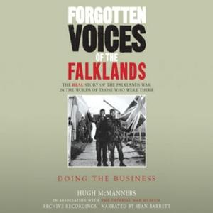 «Forgotten Voices of the Falklands Part 3» by Hugh McManners,The Imperial War Museum