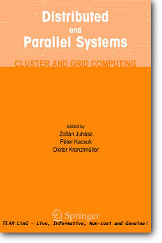 Zoltan Juhasz (Editor), et al, «Distributed and Parallel Systems : Cluster and Grid Computing»