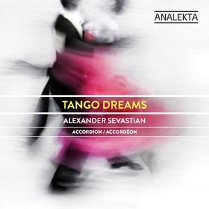 Alexander Sevastian - Tango Dreams (2019)