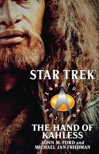 «Star Trek: Signature Edition: The Hand of Kahless» by Michael Jan Friedman,John M. Ford