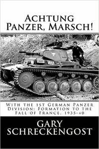 Achtung Panzer, Marsch!: With the 1st German Panzer Division