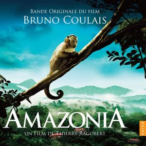 Bruno Coulais - Amazonia (Original Motion Picture Soundtrack) (2013)