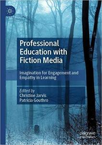 Professional Education with Fiction Media: Imagination for Engagement and Empathy in Learning