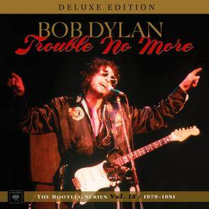 Bob Dylan - Trouble No More: The Bootleg Series, Vol. 13 - 1979-1981 (2017) [Official Digital Download 24-bit/96 kHz]