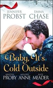 «Baby, It's Cold Outside» by Kristen Proby,Jennifer Probst,Melody Anne,Emma Chase,Kate Meader