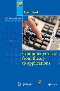 Computer viruses: from theory to applications