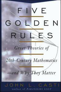 Five Golden Rules: Great Theories of 20th-Century Mathematics--and Why They Matter (Repost)