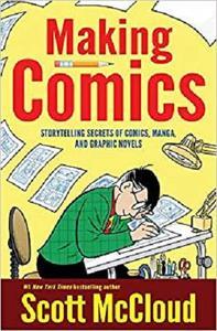 Making Comics: Storytelling Secrets of Comics, Manga and Graphic Novels [Repost]